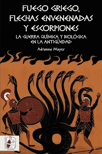 Fuego griego, flechas envenenadas y escorpiones, de Adrienne Mayor