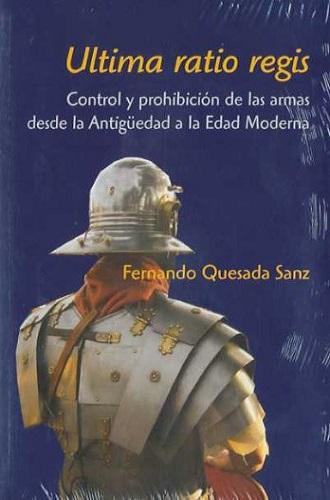 Ultima ratio regis, de Fernando Quesada Sanz