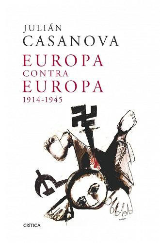 Europa contra Europa, de Julián Casanova