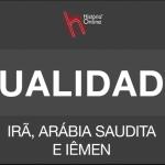 IRÃ, ARÁBIA SAUDITA E IÊMEN