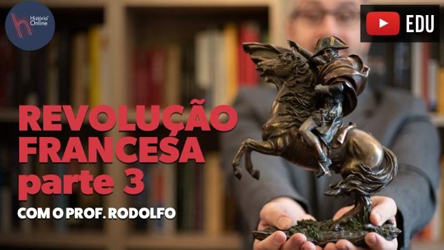 REVOLUÇÃO FRANCESA PARTE 03