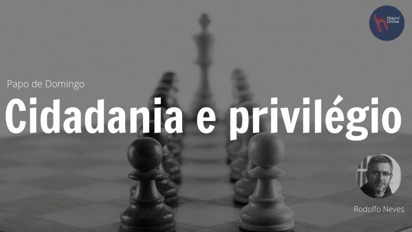 cidadnia privilégio