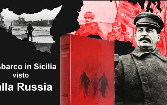 Lo sbarco in Sicilia visto dalla Russia