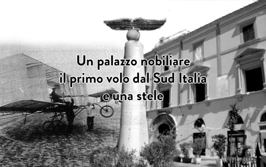 Un palazzo nobiliare, il primo volo dal Sud Italia e una stele