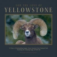 "book cover of ""For the Love of Yellowstone."