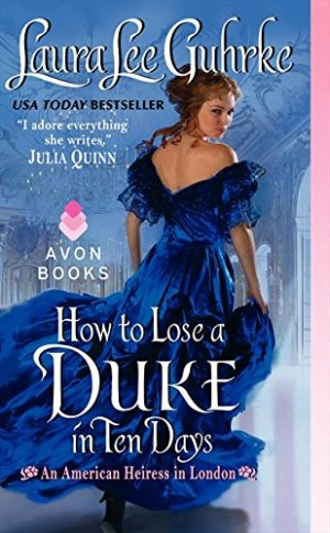 Laura Lee Guhrke – How to Lose a Duke in Ten Days