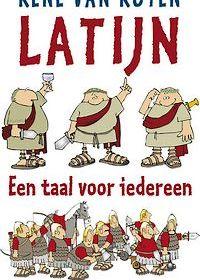 Latijn, een taal voor iedereen - René van Royen