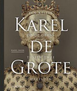 Karel de Grote - Keizer tussen twee werelden