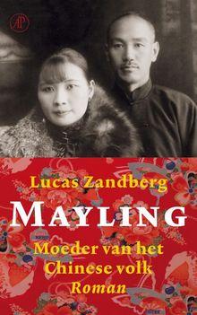 Mayling, moeder van het Chinese volk - Lucas Zandberg