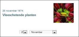 Op de begindatum voor de kranten kan een datum worden ingevuld en dan verschijnt een bijbehorend artikel. Op 20 november 1874, precies 139 jaar voor de lancering van Delpher.nl, publiceerde het Algemeen Handelsblad een bericht over 'Vleescheiende planten'.