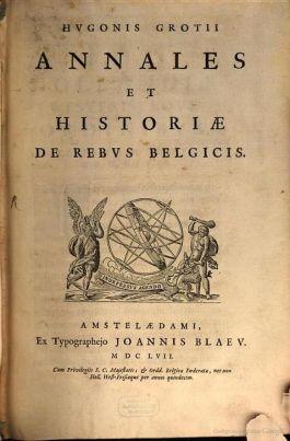 De oorspronkelijke uitgave van 'Annales et Historiae', in het Latijn, verscheen in 1657, twaalf jaar na de dood van Hugo de Groot. (Illustratie Google Books)