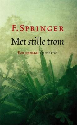 Met stille trom, een journaal - F. Springer
