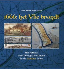 1666: het Vlie brandt - Anne Doedens & Jan Houter