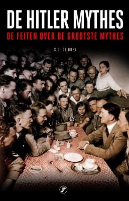 De Hitler Mythes, de feiten over de 25 grootste mythes
