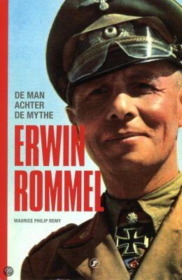 Erwin Rommel, de man achter de mythe - Maurice Philip Remy