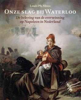 Onze slag bij Waterloo - Louis Sloos