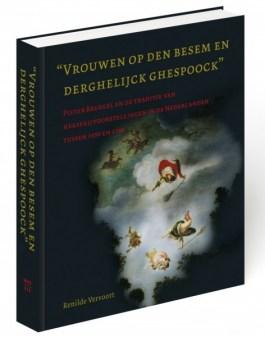 'Vrouwen op den besem en derghelijck ghespoock' - Renilde Vervoort