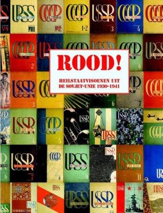 Rood! Heilstaatvisioenen uit de Sovjet-Unie, 1930-1940