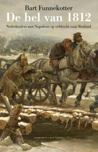 De hel van 1812 - Bart Funnekotter