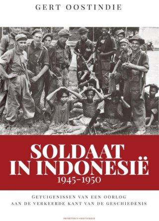 Soldaat in Indonesië, 1945-1950 – Gert Oostindie