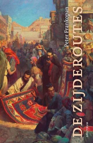 De zijderoutes. Een nieuwe wereldgeschiedenis - Peter Frankopan