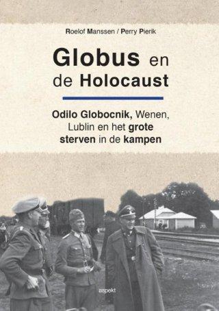 Globus en de Holocaust - Roelof Manssen & Perry Pierik