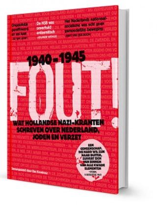 Fout!  Wat Hollandse Nazi-kranten schreven over Nederland, Joden en verzet