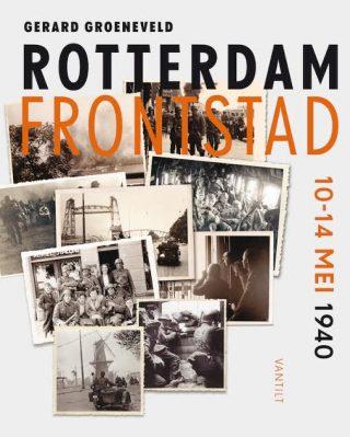 Rotterdam frontstad - Gerard Groeneveld
