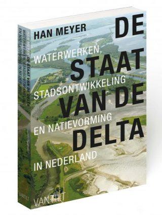 Staat van de delta – Waterwerken, stadsontwikkeling en natievorming in Nederland