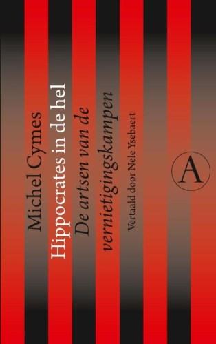 Hippocrates in de hel - De artsen van de vernietigingskampen