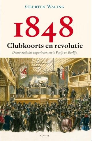 1848 – Clubkoorts en revolutie (Geerten Waling)
