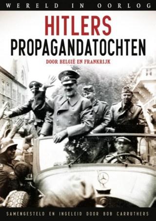 Hitlers propagandatochten - Bob Carruthers