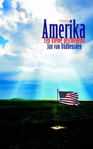 Amerika - Een kleine geschiedenis, Jan van Oudheusden