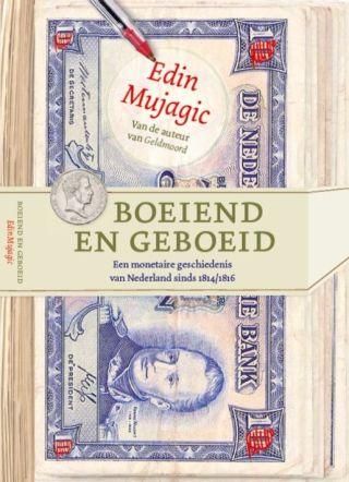 Boeiend en geboeid: een monetaire geschiedenis van Nederland sinds 1814/1816