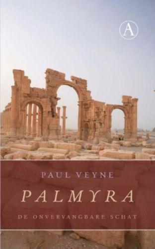Palmyra, de onvervangbare schat - Paul Veyne