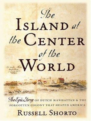The Island at the center of the World - Russel Shorto