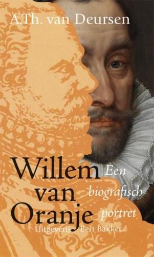 Willem van Oranje. Een biografisch portret - A.Th. van Deursen