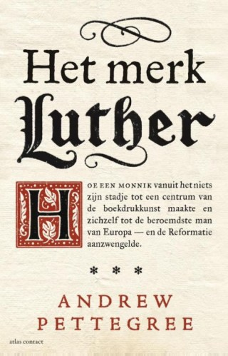 Het merk Luther - Andrew Pettegree