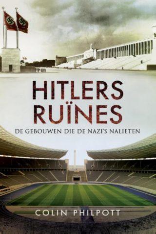 Hitlers ruïnes. De gebouwen die de nazi's achterlieten
