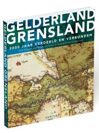 Gelderland grensland - 2000 jaar verdeeld en verbonden
