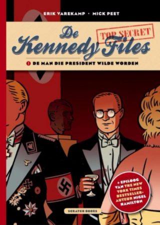 De Kennedy Files 1: De man die president wilde worden