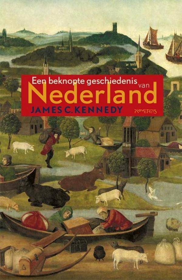 Beknopte geschiedenis van Nederland - James Kennedy