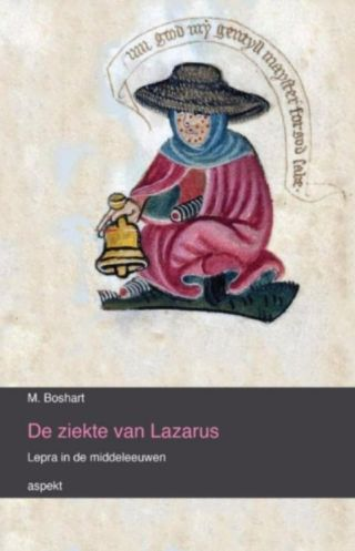 De ziekte van Lazarus - Lepra in de middeleeuwen