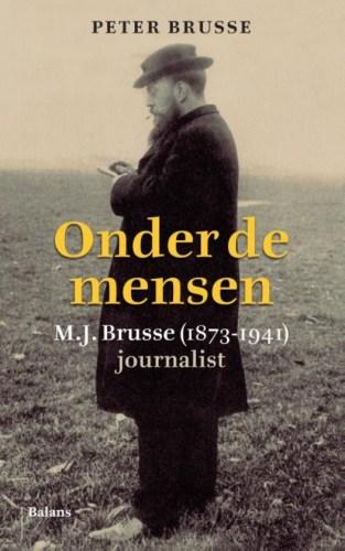 Onder de mensen M.J. Brusse (1873-1941) journalist