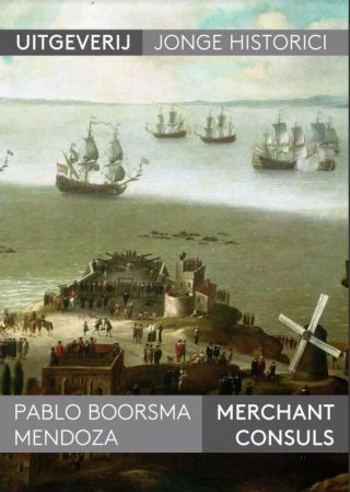 De scriptie van Pablo Boorsma Mendoza, 'Merchant consuls'