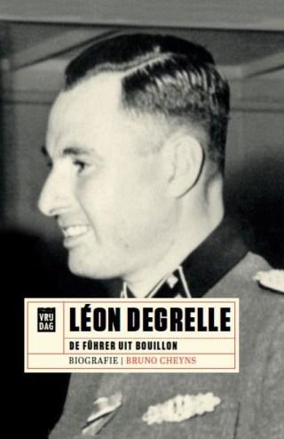 Léon Degrelle. De Führer uit Bouillon