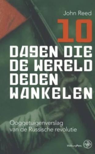 10 dagen die de wereld deden wankelen - John Reed (€ 29.95)