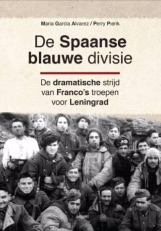 De Spaanse blauwe divisie - De dramatische strijd van Franco's troepen voor Leningrad