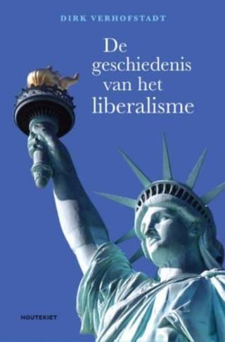 De geschiedenis van het liberalisme - Dirk Verhofstadt