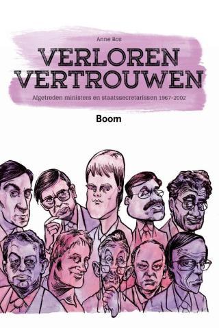 Verloren vertrouwen - Afgetreden ministers en staatssecretarissen 1967-2002